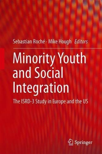 Minority Youth and Social Integration: The ISRD-3 Study in Europe and the US