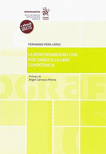 La Responsabilidad Civil por Daños a la Libre Competencia (Monografías)