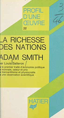 La richesse des nations, Adam Smith: Analyse critique (French Edition)