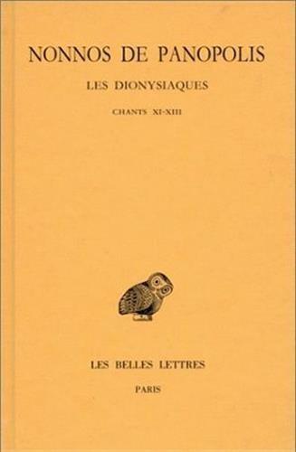 Les Dionysiaques, tome V : Chants XI-XIII (texte et traduction)