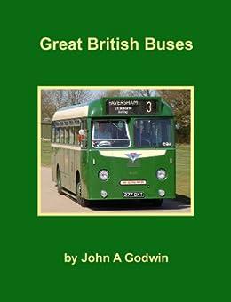 Great British Buses by [Godwin, John A]