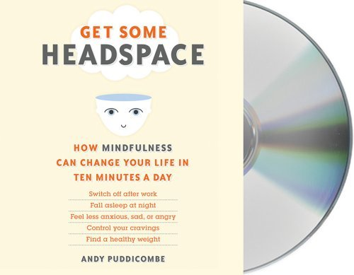 Portada del libro Get Some Headspace: How Mindfulness Can Change Your Life in Ten Minutes a Day by Andy Puddicombe (June 05,2012)