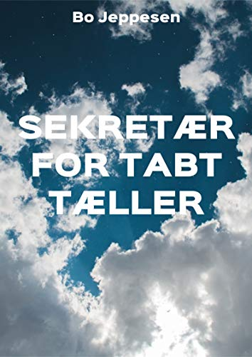 Sekretær for tabt tæller (Danish Edition) por Bo  Jeppesen