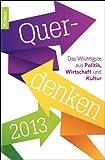 Querdenken 2013: Das Wichtigste aus Politik, Wirtschaft und Kultur