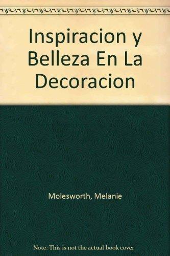 Inspiracion y Belleza En La Decoracion por Melanie Molesworth