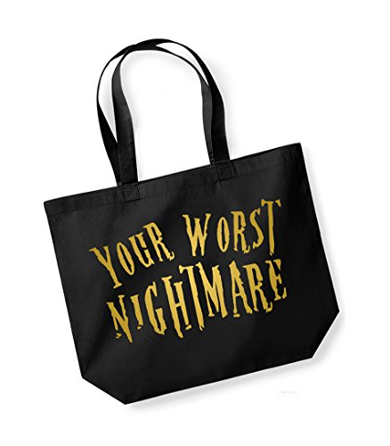 Your Worst Nightmare- Large Canvas Fun Slogan Tote Bag Black/Gold