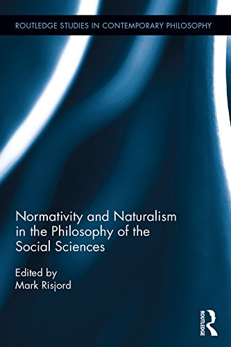 Normativity and Naturalism in the Philosophy of the Social Sciences (Routledge Studies in Contemporary Philosophy Book 77) (English Edition)