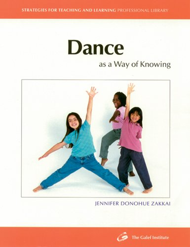 Dance as a Way of Knowing (Strategies for Teaching and Learning Professional Library) por Jennifer Zakkai