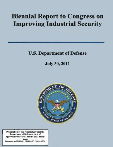 Biennial Report to Congress on Improving Industrial Secuirty por U.S. Department of Defense