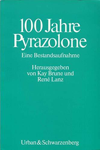 Hundert Jahre Pyrazolone. Eine Bestandsaufnahme