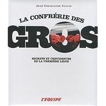 CONFRERIE DES GROS (LA)