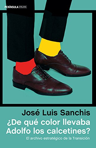 ¿De qué color llevaba Adolfo los calcetines?: El archivo estratégico de la Transición