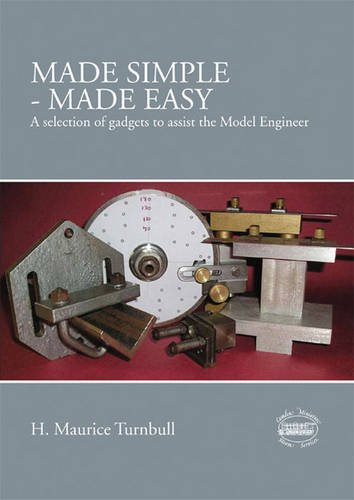 Preisvergleich Produktbild Made Simple - Made Easy: A Selection of Gadgets to Assist the Model Engineer