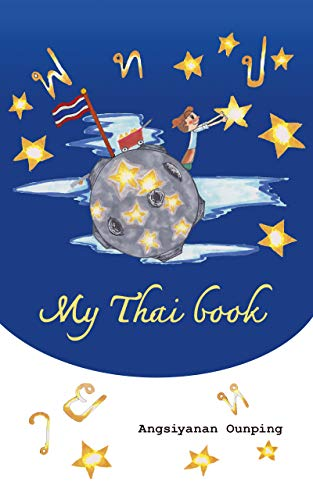 """My Thai Book: Learning Thai for beginners  """" Video lessons available by Amazon Prime Video"""" (Thaigomaster) (English Edition)"""