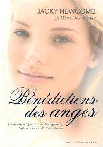 Bénédictions des anges : Un recueil magique de récits angéliques, d'affirmations et d'idées créatives par Jacky Newcomb