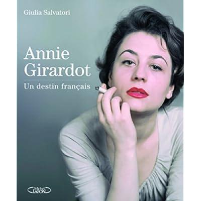 Annie Girardot. Un destin francais