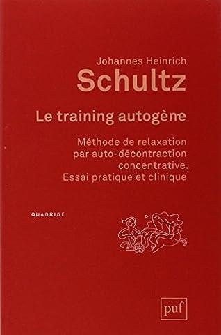 Le training autogène : Méthode de relaxation par autoconcentration concentrative