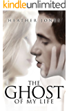 The Ghost of My Life (The Ghost in My Bedroom Book 2)