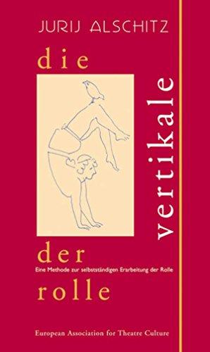 Die Vertikale der Rolle: Eine Methode zur selbstständigen Erarbeitung der Rolle (ars incognita)