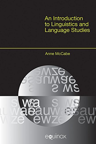 An Introduction to Linguistics and Language Studies (Equinox Textbooks & Surveys in Linguistics)