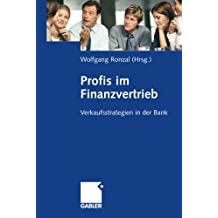 Profis im Finanzvertrieb: Verkaufsstrategien in der Bank (German Edition)