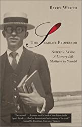 The Scarlet Professor: Newton Arvin: A Literary Life Shattered by Scandal by Barry Werth (2002-03-05)