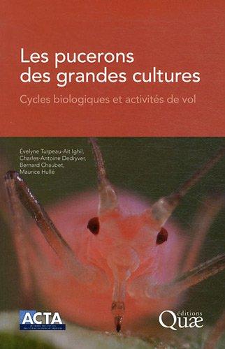 Les pucerons des grandes cultures : Cycles biologiques et activités de vol par Maurice Hulle