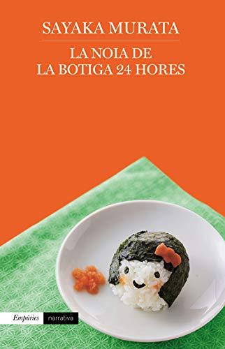 La noia de la botiga 24 hores (Catalan Edition) por Sayaka Murata