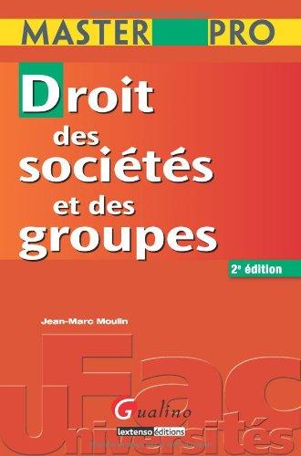 Droit des sociétés et des groupes par Jean-Marc Moulin