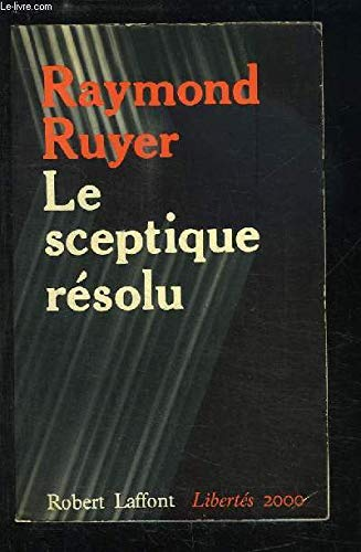 SCEPTIQUE RESOLU par RAYMOND RUYER