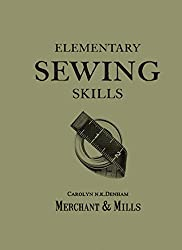 Elementary Sewing Skills from Merchant & Mills