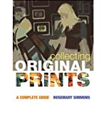 [(Collecting Original Prints: A Beginner's Guide)] [Author: Rosemary Simmons] published on (February, 2009)