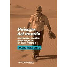 Paisajes del mundo: Las mejores crónicas y reportajes de un gran viajero (Colección Fuera de sí. Contemporáneos nº 1) (Spanish Edition)