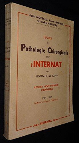 Dossier de pathologie chirurgicale pour l'internat des hôpitaux de Paris, appareil génito-urinaire obstétrique