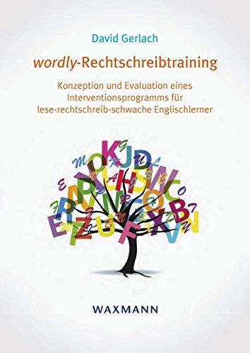 wordly-Rechtschreibtraining: Konzeption und Evaluation eines Interventionsprogramms für...