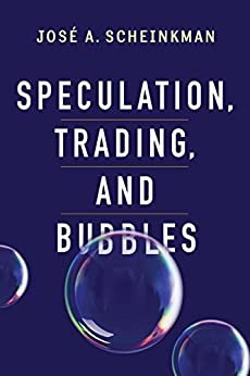 Speculation, Trading, and Bubbles (Kenneth J. Arrow Lecture Series) von [Scheinkman, José A.]