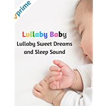 Lullaby Baby - Lullaby Sweet Dreams and Sleep Sound [OV]