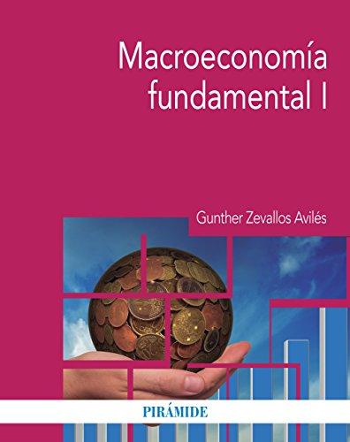 Macroeconomía fundamental I (Economía Y Empresa) por Gunther Zevallos  Avilés