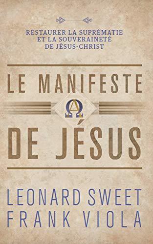 Le manifeste de Jésus: Restaurer la suprématie et la souveraineté de Jésus-Christ par Frank Viola