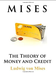 The Theory of Money and Credit by Ludwig Von Mises (2010-06-09)
