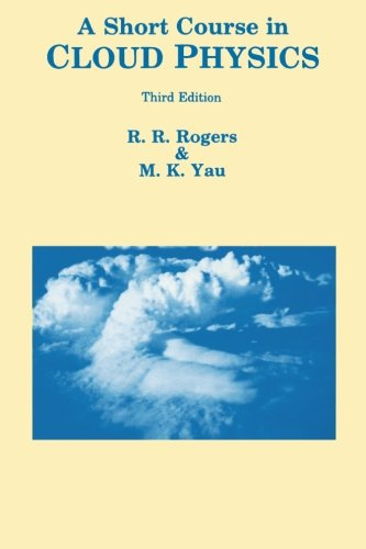 Short Course in Cloud Physics (International Series in Natural Philosophy) por R. R. Rogers