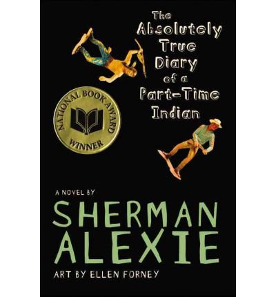 By Sherman Alexie ; Ellen Forney ( Author ) [ Absolutely True Diary of a Part-Time Indian By Sep-2007 Hardcover