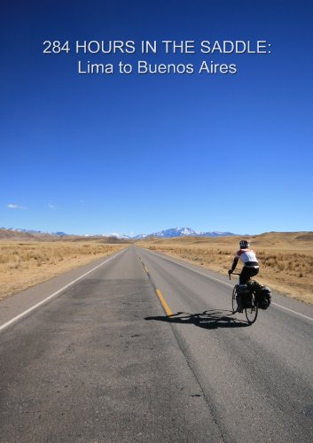 284 Hours In The Saddle: Lima to Buenos Aires (English Edition) por Lisa Magennis