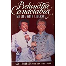 Behind the Candelabra: My Life With Liberace by Scott Thorson (1988-05-05)