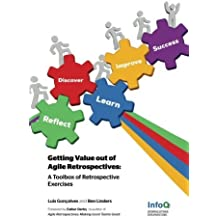 Getting Value out of Agile Retrospectives - A Toolbox of Retrospective Exercises by Luis Gon?alves(2014-06-04)