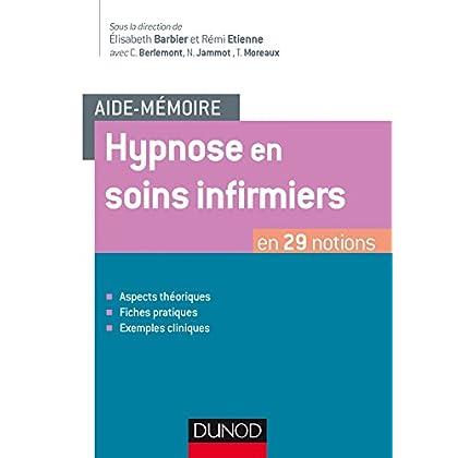 Aide-mémoire - Hypnose en soins infirmiers - en 29 notions