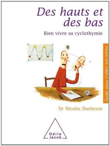 Des hauts et des bas : Bien vivre sa cyclothymie par Nicolas Duchesne