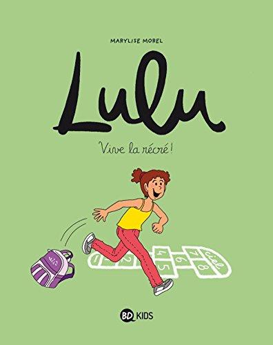 Lulu [BD] (1) : Vive la récré !