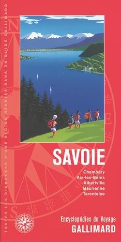 Savoie: Chambéry, Aix-les-Bains, Albertville, Maurienne, Tarentaise