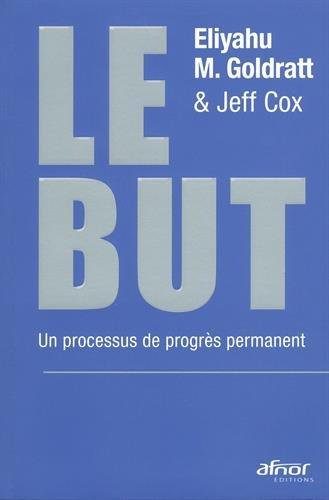 Le but : Un processus de progrès permanent